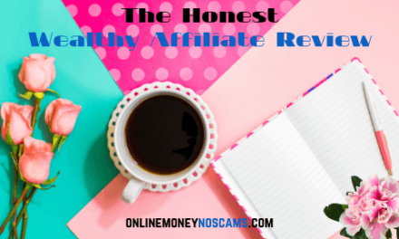 The Honest Wealthy Affiliate Review: Is it a Scam?