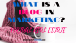 What is A Blog in Marketing? –  Own Virtual Real Estate
