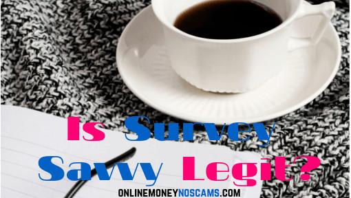 Is Survey Savvy Legit
