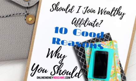 Should I Join Wealthy Affiliate? 10 Good Reason Why You Should