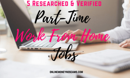Part Time Work From Home Jobs | Here Are 5 Researched Verified
