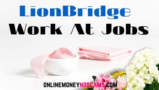 LionBridge Work At Home Jobs | Online Money No Scams