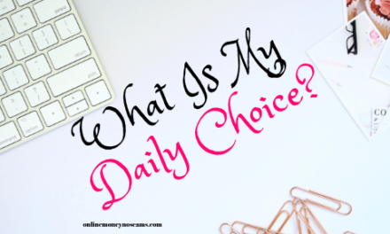 What Is My Daily Choice?
