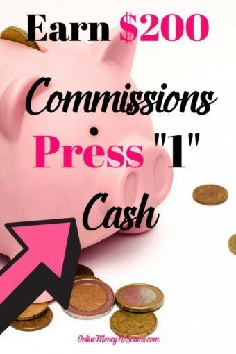 Earn 200 Commissions By Using Press 1 Cash