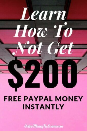 Learn How To Not Get 200 Free PayPal Money Instantly