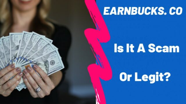 4 Ugly Truths Revealed About EarnBucks Is It A Scam